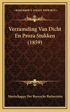 Verzameling Van Dicht En Proza Stukken (1859) - Maetschappy Der Rooysche Barbaristen (author)