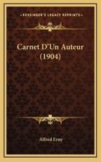 Carnet D'Un Auteur (1904) - Alfred Erny (author)