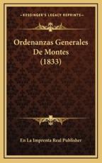 Ordenanzas Generales De Montes (1833) - En La Imprenta Real Publisher (other)