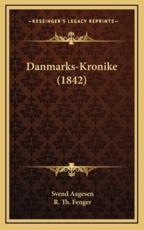 Danmarks-Kronike (1842) - Svend Aagesen, R Th Fenger (translator)