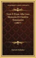 Versi E Prose Alla Cara Memoria Di Onofrio Tommasini (1867) - Malvolti Publisher (other)