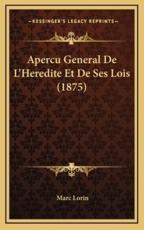 Apercu General De L'Heredite Et De Ses Lois (1875) - Marc Lorin (author)