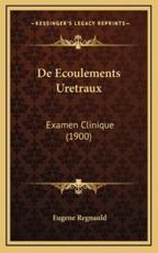 De Ecoulements Uretraux - Eugene Regnauld (author)