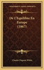 De L'Equilibre En Europe (1867) - Charles DuPont-White (author)