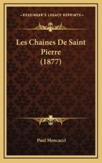 Les Chaines De Saint Pierre (1877) - Paul Mencacci (author)