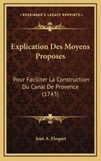 Explication Des Moyens Proposes - Jean A Floquet (author)