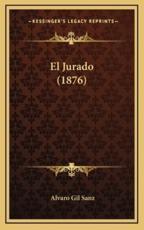 El Jurado (1876) - Alvaro Gil Sanz (author)