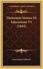 Dizionario Storico Di Educazione V1 (1844) - Jean Jacques Fillassier (author)