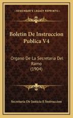 Boletin De Instruccion Publica V4 - Secretaria de Justicia E Instruccion (other)