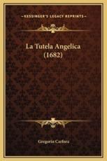 La Tutela Angelica (1682) - Gregorio Carfora (author)