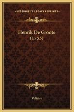 Henrik De Groote (1753) - Voltaire (author)