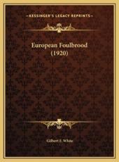 European Foulbrood (1920) - Gilbert F White (author)