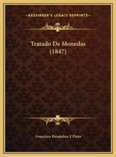 Tratado De Monedas (1847) - Francisco Paradaltas y Pinto (author)