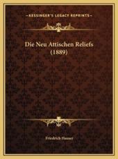 Die Neu Attischen Reliefs (1889) - Friedrich Hauser (author)