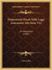Disposizioni Penali Nelle Leggi Assicuranti Allo Stato V12 - Silvio Lollini (author)