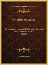Accidents Du Travail - Gustave Beltjens (author)