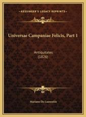 Universae Campaniae Felicis, Part 1 - Mariano De Laurentiis (author)