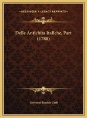 Delle Antichita Italiche, Part (1788) - Giovanni Rinaldo Carli (author)