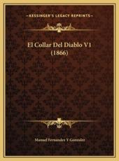 El Collar Del Diablo V1 (1866) - Manuel Fernandez y Gonzalez (author)