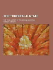 The Threefold State; The True Aspect of the Social Question