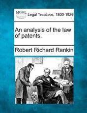 An Analysis of the Law of Patents.