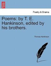Poems: by T. E. Hankinson, edited by his brothers.