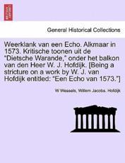Weerklank van een Echo. Alkmaar in 1573. Kritische toonen uit de