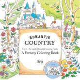 Romantic Country: A Fantasy Coloring Book