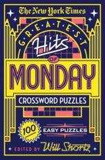 The New York Times Greatest Hits of Monday Crossword Puzzles