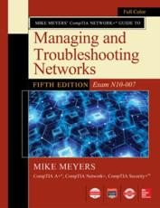 Mike Meyers' CompTIA Network+ Guide to Managing and Troubleshooting Networks