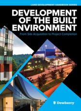 Development of the Built Environment: From Site Acquisition to Project Completion