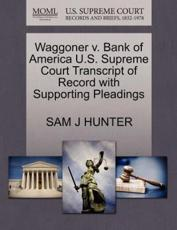 Waggoner v. Bank of America U.S. Supreme Court Transcript of Record with Supporting Pleadings