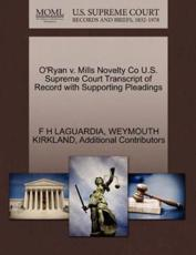 O'Ryan v. Mills Novelty Co U.S. Supreme Court Transcript of Record with Supporting Pleadings