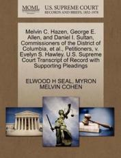 Melvin C. Hazen, George E. Allen, and Daniel I. Sultan, Commissioners of the District of Columbia, et al., Petitioners, v. Evelyn S. Hawley. U.S. Supreme Court Transcript of Record with Supporting Pleadings