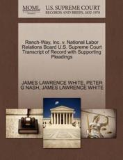Ranch-Way, Inc. v. National Labor Relations Board U.S. Supreme Court Transcript of Record with Supporting Pleadings