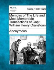 Memoirs of the Life and Most Memorable Transactions of Capt. William Henry Cranstoun - Anonymous