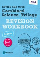 Revise AQA GCSE Combined Science Trilogy Higher Revision Workbook
