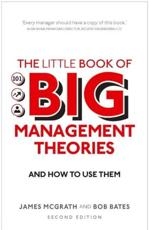 The Little Book of Big Management Theories...and How to Use Them