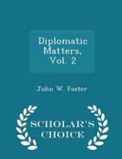 Diplomatic Matters, Vol. 2 - Scholar's Choice Edition