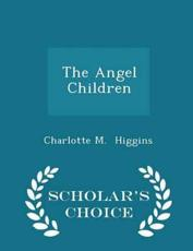 The Angel Children - Scholar's Choice Edition