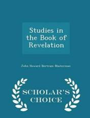 Studies in the Book of Revelation - Scholar's Choice Edition