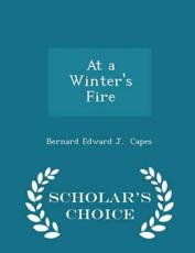 At a Winter's Fire - Scholar's Choice Edition