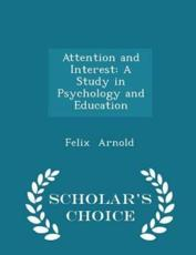 Attention and Interest - Felix Arnold (author)