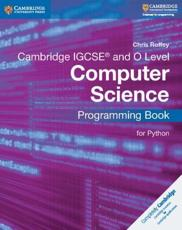 Computer Science. Cambridge IGCSE and O Level Programming Book for Python