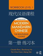 The Routledge Course in Modern Mandarin Chinese. Workbook Level 1 Simplified Characters