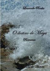 O Destino de Maya - Laurinda Rocha (author)