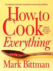 How to Cook Everything-Completely Revised Twentieth Anniversary Edition