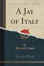 A Jay of Italy (Classic Reprint)