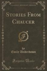Stories from Chaucer (Classic Reprint)