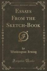Essays from the Sketch-Book (Classic Reprint)